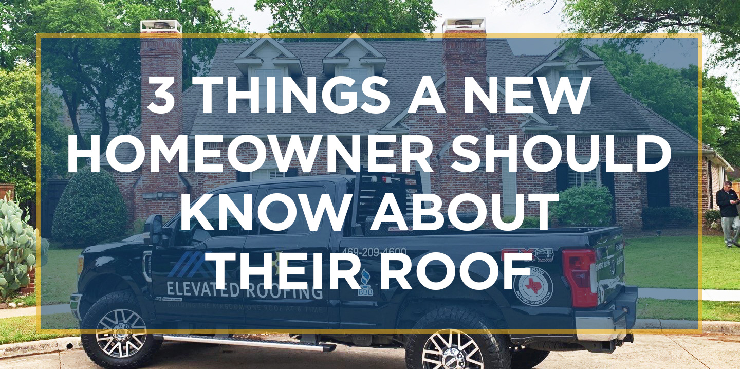 3 Things a New Homeowner Should Know About Their Roof