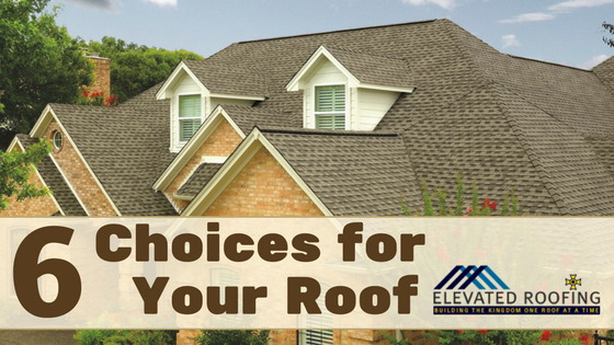 6 Choices for Your Roof