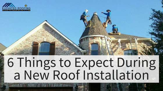 6 Things to Expect During a New Roof Installation | Elevated Roofing | Frisco, TX