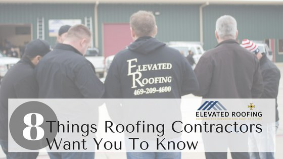 8 Things Roofing Contractors Want You To Know