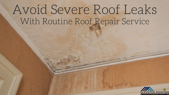 Avoid Severe Roof Leaks with Routine Repair Service | Frisco Roofing Company | Elevated Roofing