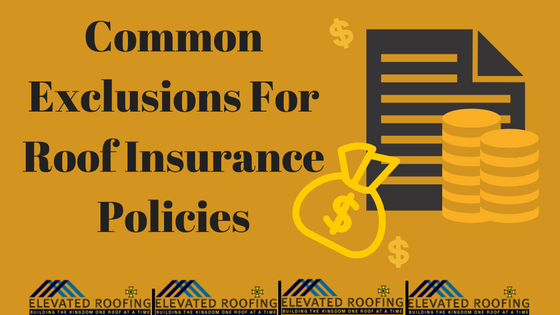 Roof Insurance Policy Exclusions | Dallas Roofer | Elevated Roofing