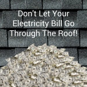Don't Let Your Electricity Bill Go Through The Roof!