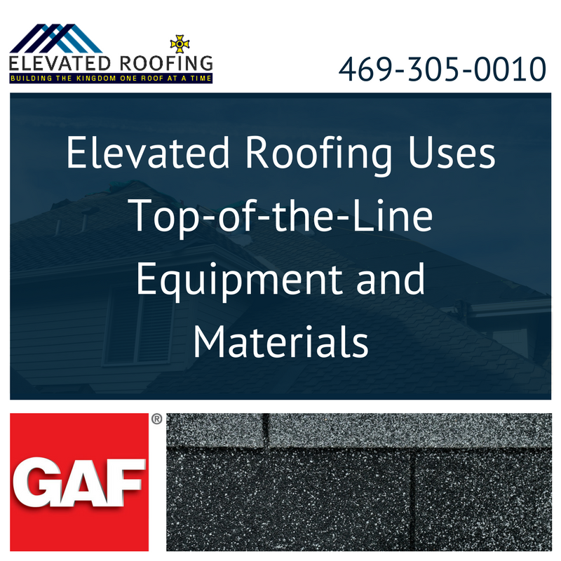 Elevated Roofing Uses Top-of-the-Line Equipment and Matierals