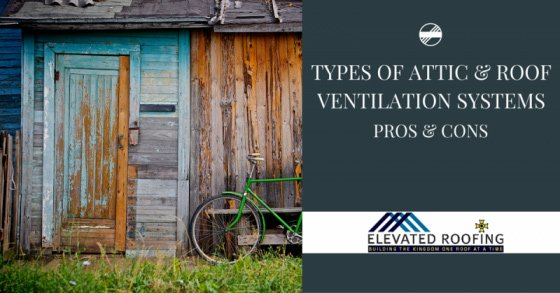 Types of Attic and Roof Ventilation Systems | Elevated Roofing