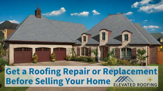 Should I Replace the Roof Before I Sell | Elevated Roofing
