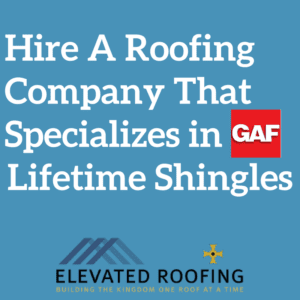 Hire A Roofing Company That Specializes in GAF | Elevated Roofing | Dallas