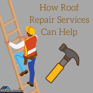 How Roof Repair Services Can Help | Frisco Roofing Company | Elevated Roofing