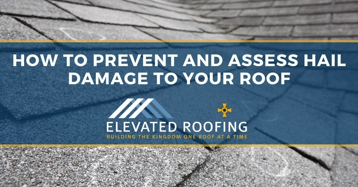 How to Prevent and Assess Hail Damage to Your Roof