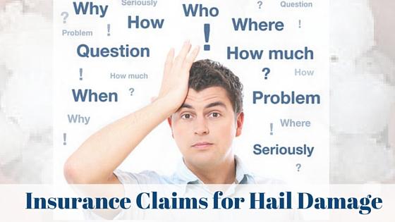 Filing An Insurance Claim Hail Damage