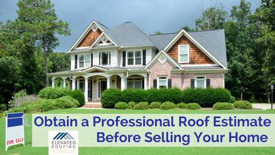 Obtain a Professional Roof Estimate or Proposal Before Selling Your Home | Elevated Roofing | Frisco, Texas