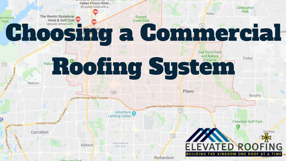 Plano Roofing: Choosing a Commercial Roofing System