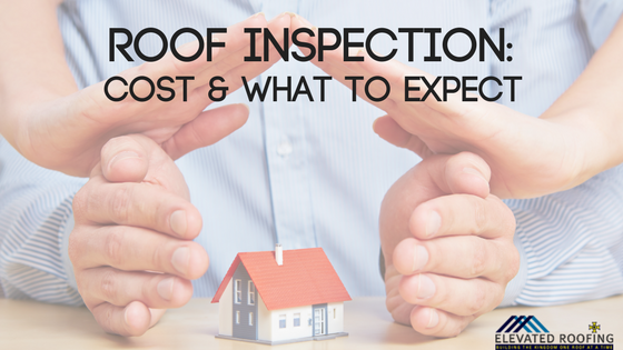 Roof Inspection Cost and What to Expect | Elevated Roofing | McKinney, TX