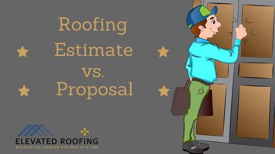 Roofing Estimate versus Proposal   Elevated Roofing