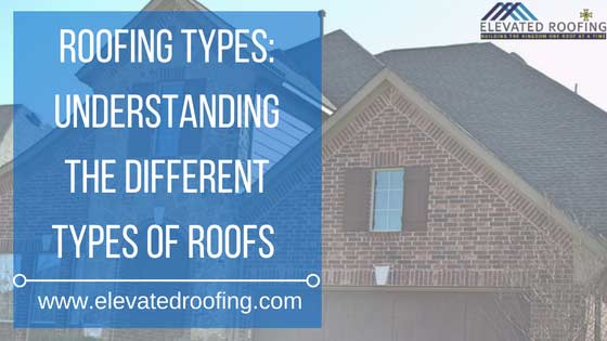 Understanding The Different Types of Roofs