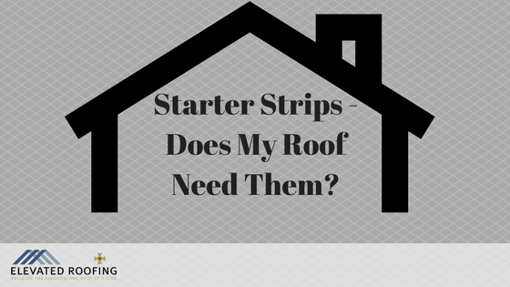 roofing starter-strips-dallas roofing contractor | Elevated Roofing