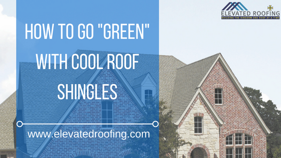 Amazing Green Roofing Shingles | Dallas Roofer | Elevated Roofing