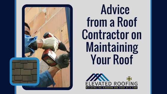 Advice from a Roof Contractor on Maintaining Your Roof