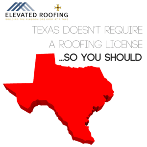 Texas doesn't require roofing companies to have a license | Elevated Roofing | Frisco,TX