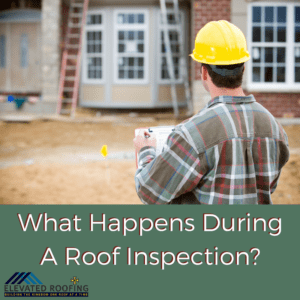 What Happens During A Roof Inspection | McKinney Texas Roofer | Elevated Roofing