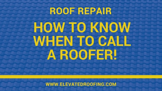 Roofing Repair: When To Call A Roofer