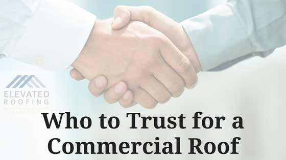 Who to Trust for Commercial Roof Repair | Elevated Roofing